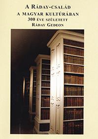 A Ráday-család a magyar kultúrában. 300 éve született Ráday Gedeon, Bp., Ráday Gyűjtemény, 2014.
