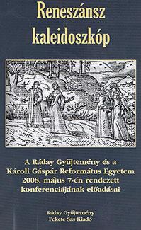 Reneszánsz kaleidoszkóp. A Ráday Gyűjtemény és a Károli Gáspár Református Egyetem